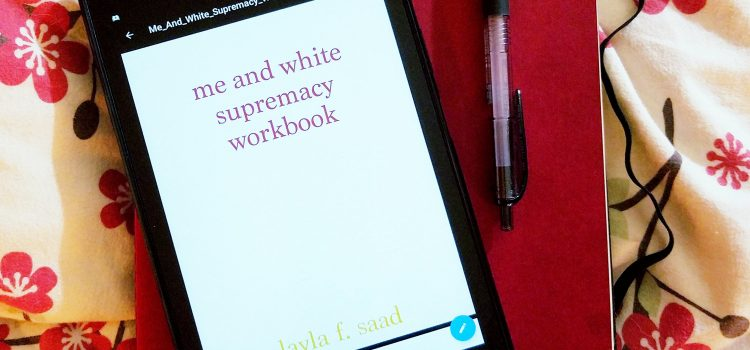 Reading List: Me and White Supremacy Workbook by Layla Saad
